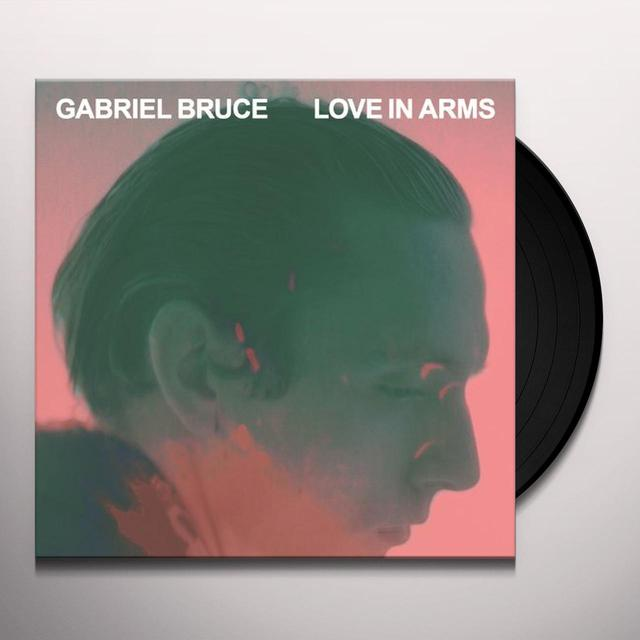 Gabriel Bruce LOVE IN ARMS Vinyl Record
