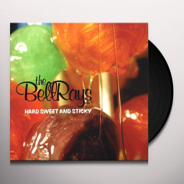 Bellrays HARD SWEET & STICKY (Vinyl)