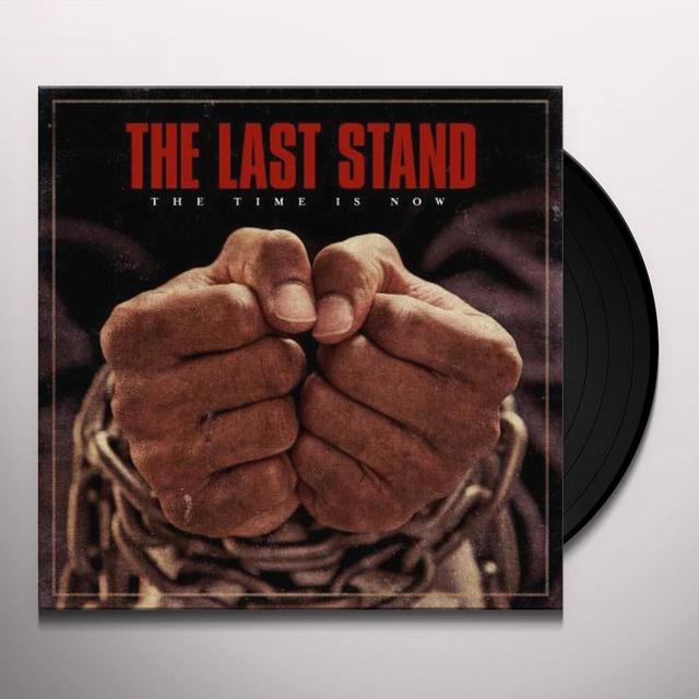 Last Stand TIME IS NOW Vinyl Record