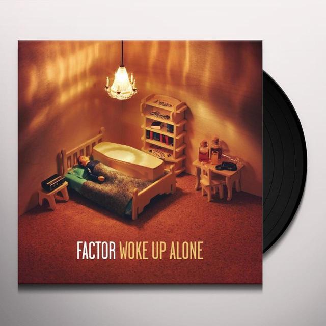 Factor WOKE UP ALONE Vinyl Record