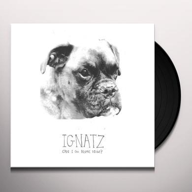 Ignatz CAN I GO HOME NOW Vinyl Record
