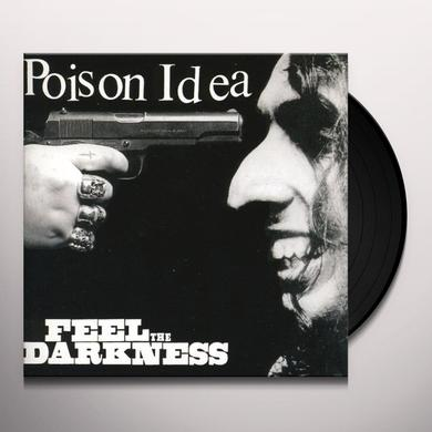 Poison Idea FEEL THE DARKNESS (Vinyl)