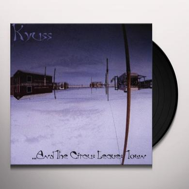 Kyuss AND THE CIRCUS LEAVES TOW Vinyl Record