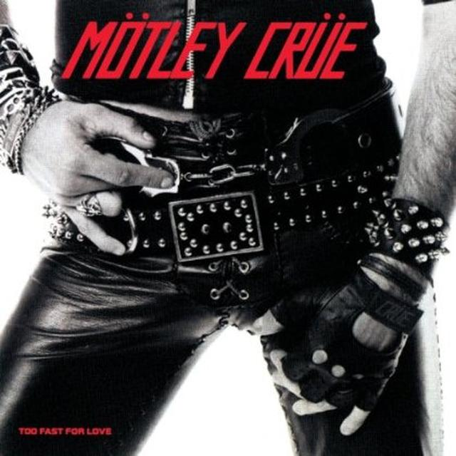 Motley Crue TOO FAST FOR LOVE Vinyl Record - 180 Gram Pressing