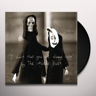Middle East I WANT THAT YOU ARE ALWAYS HAPPY Vinyl Record