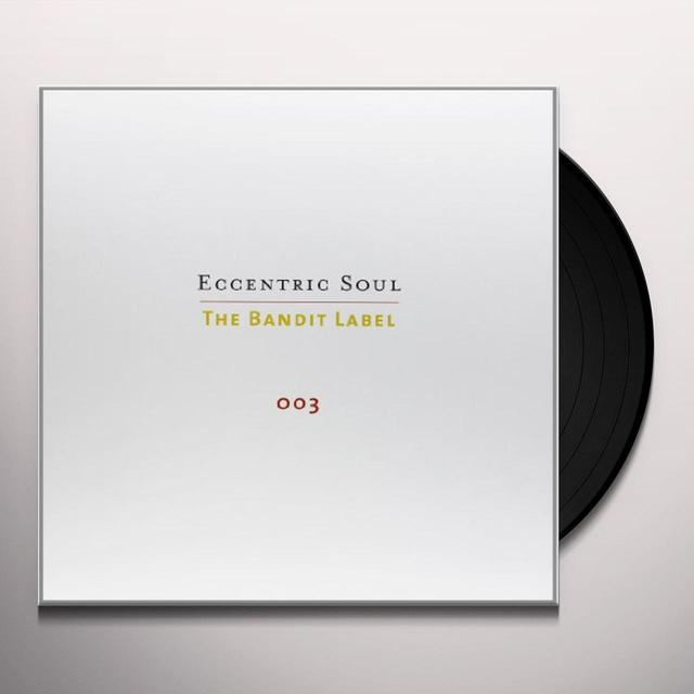 ECCENTRIC SOUL 3: THE BANDIT LABEL / VARIOUS Vinyl Record