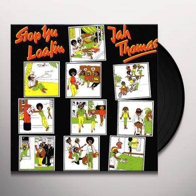 Jah Thomas STOP YU LOAFIN Vinyl Record