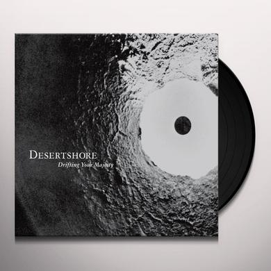 Desertshore DRIFTING YOUR MAJESTY Vinyl Record