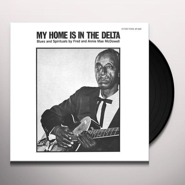 Fred Mcdowell & Annie Mae Mcdowell MY HOME IS IN THE DELTA Vinyl Record