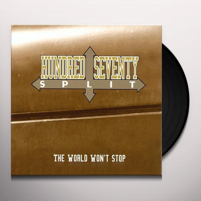 Hundred Seventy Split WORLD WON'T STOP Vinyl Record