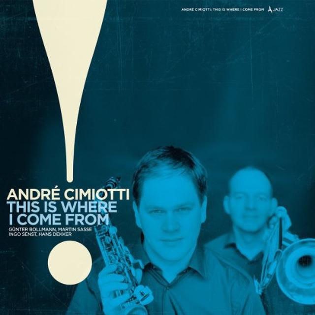 Andre Cimiotti THIS IS WHERE I COME FROM Vinyl Record