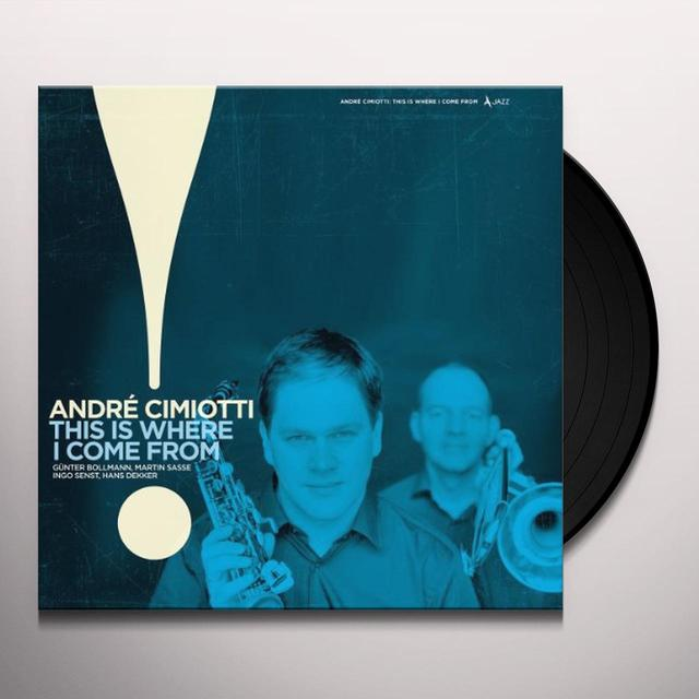 Andre Cimiotti THIS IS WHERE I COME FROM (BONUS CD) Vinyl Record
