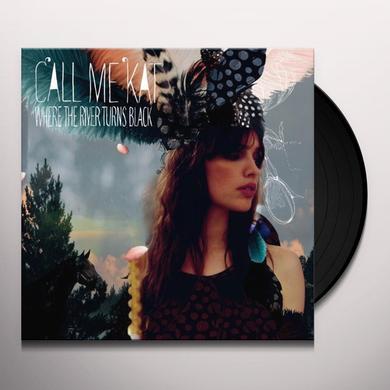 Call Me Kat WHERE THE RIVER TURNS Vinyl Record