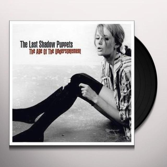 The Last Shadow Puppets AGE OF THE UNDERSTATEMENT Vinyl Record - UK Import