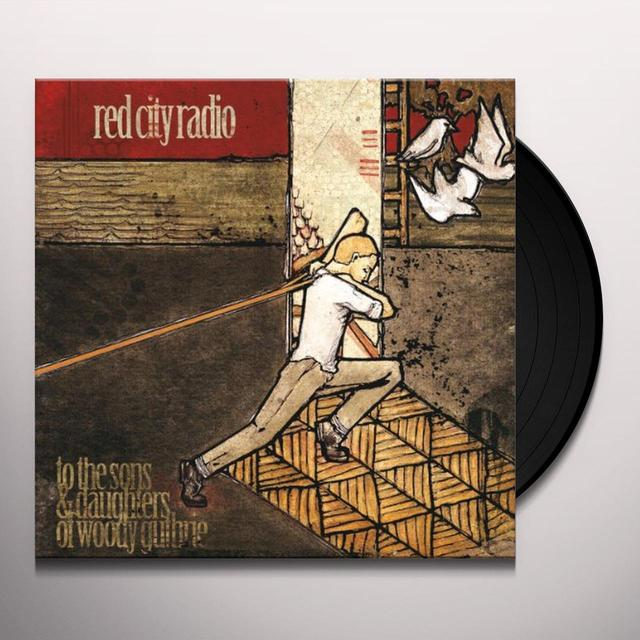 Red City Radio SONS & DAUGHTERS OF WOODY GUTHRIE Vinyl Record