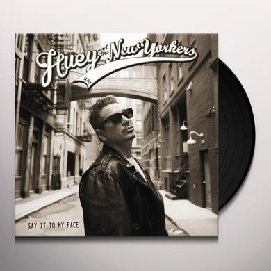 Huey & The New Yorkers SAY IT TO MY FACE Vinyl Record