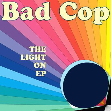Bad Cop LIGHT ON Vinyl Record