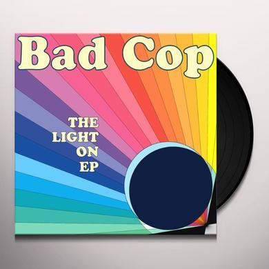 Bad Cop LIGHT ON Vinyl Record