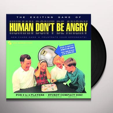 HUMAN DON'T BE ANGRY Vinyl Record