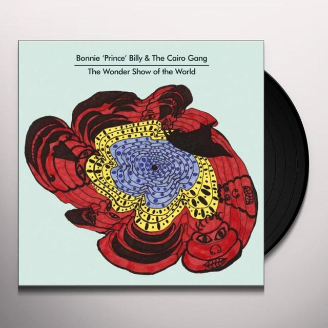 Bonnie Prince Billy & The Cairo Gang WONDER SHOW OF THE WORLD Vinyl Record