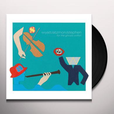 Wyatt / Atzmon / Stephen FOR THE GHOSTS WITHIN Vinyl Record