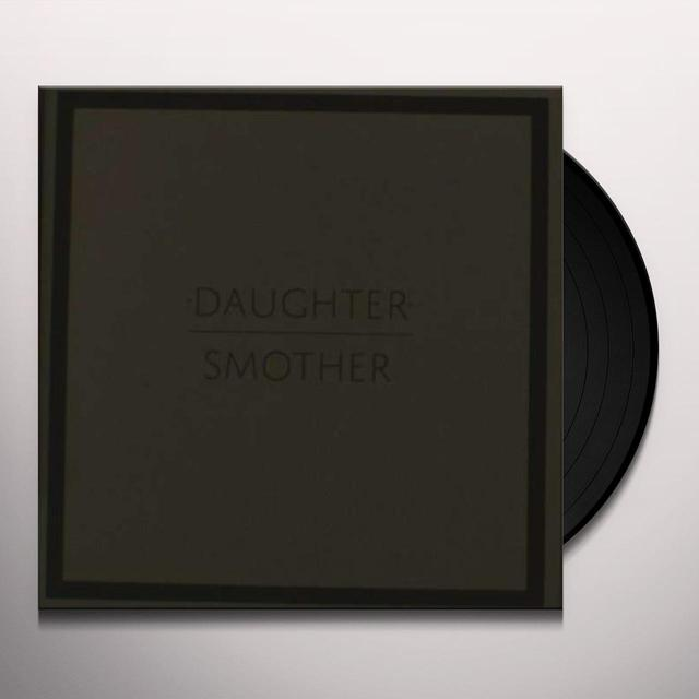Daughter SMOTHER Vinyl Record
