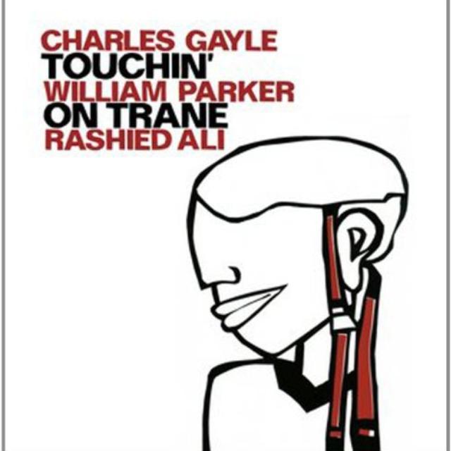 Charles Gayle / William Parker / Rashied Ali