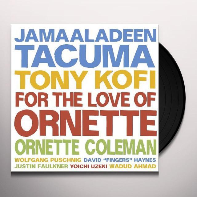 Jamaaladeen Tacuma / Tony Kofi / Ornette Colemann FOR THE LOVE OF ORNETTE Vinyl Record