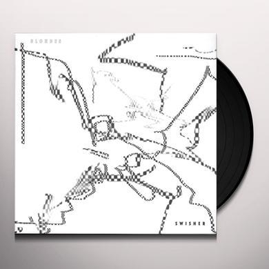 Blondes SWISHER Vinyl Record
