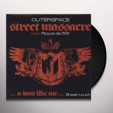 Outerspace STREET MASSACRE / U DON'T LIKE ME Vinyl Record
