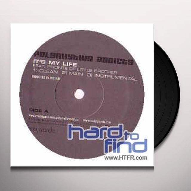 Polyrythm Addicts IT'S MY LIFE / ZONIN' OUT Vinyl Record