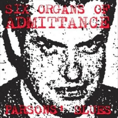 Six Organs Of Admittance PARSON'S BLUES Vinyl Record