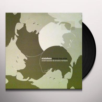 Stateless LEAVE ME NOW REMIXES Vinyl Record - UK Import