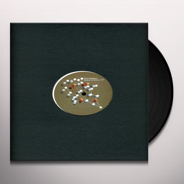 Sam Matters MATTER & MOTION (EP) Vinyl Record