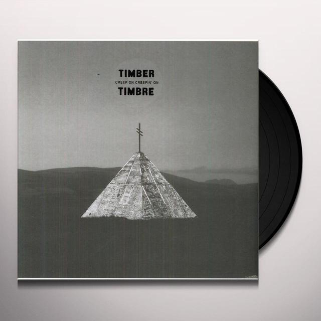 Timber Timbre CREEP ON CREEPIN ON Vinyl Record