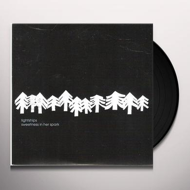 Lightships SWEETNESS IN HER SPARK Vinyl Record