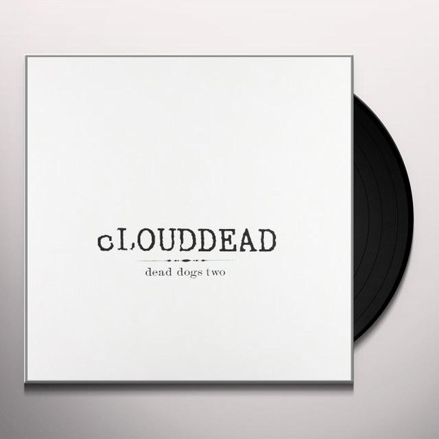 Clouddead DEAD DOGS TWO Vinyl Record