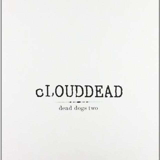 Clouddead DEAD DOGS TWO Vinyl Record