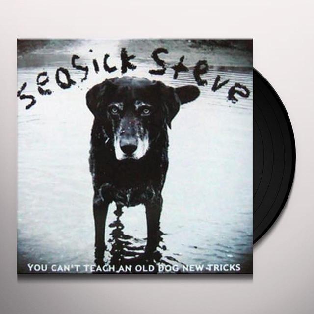 Seasick Steve YOU CAN'T TEACH AN OLD DOG NEW TRICKS Vinyl Record