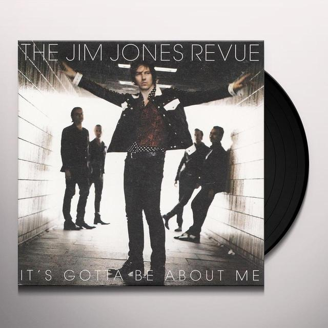 The Jim Jones Revue IT'S GOTTA BE ABOUT ME Vinyl Record
