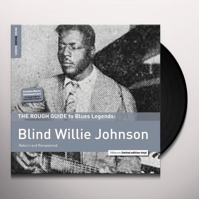 ROUGH GUIDE TO BLIND WILLIE JOHNSON Vinyl Record - 180 Gram Pressing, Remastered