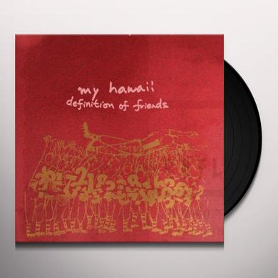 My Hawaii DEFINITION OF FRIENDS Vinyl Record