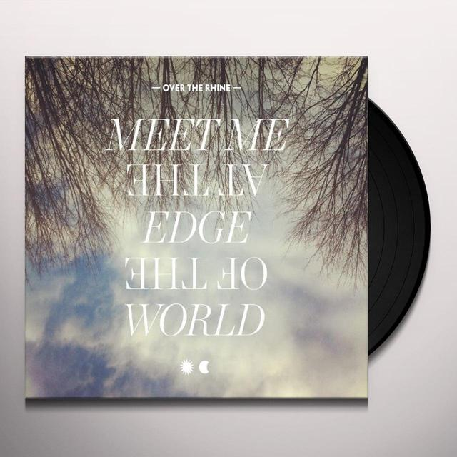 Over The Rhine MEET ME AT THE EDGE OF THE WORLD Vinyl Record - 180 Gram Pressing, Deluxe Edition