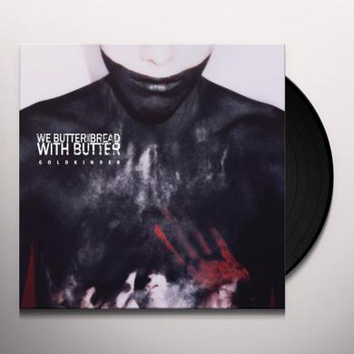 We Butter The Bread With Butter GOLDKINDER Vinyl Record
