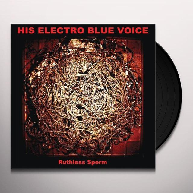 His Electro Blue Voice RUTHLESS SPERM Vinyl Record - Digital Download Included