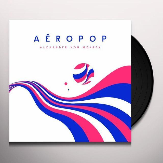 Alexander Von Mehren AEROPOP Vinyl Record - 180 Gram Pressing