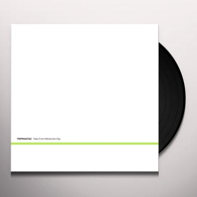 Tripmastaz TALES FROM METEORITE CITY Vinyl Record