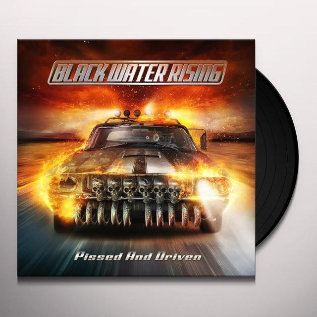 Black Water Rising PISSED & DRIVEN Vinyl Record