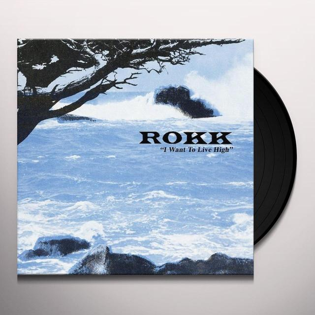 Rokk WANT TO LIVE HIGH Vinyl Record