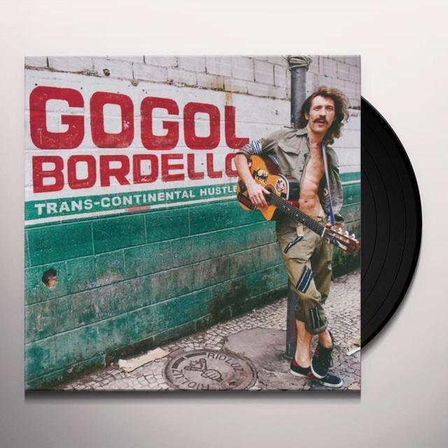Gogol Bordello TRANS-CONTINENTAL HUSTLE Vinyl Record